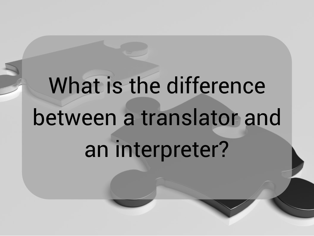 Differences between translating and interpreting