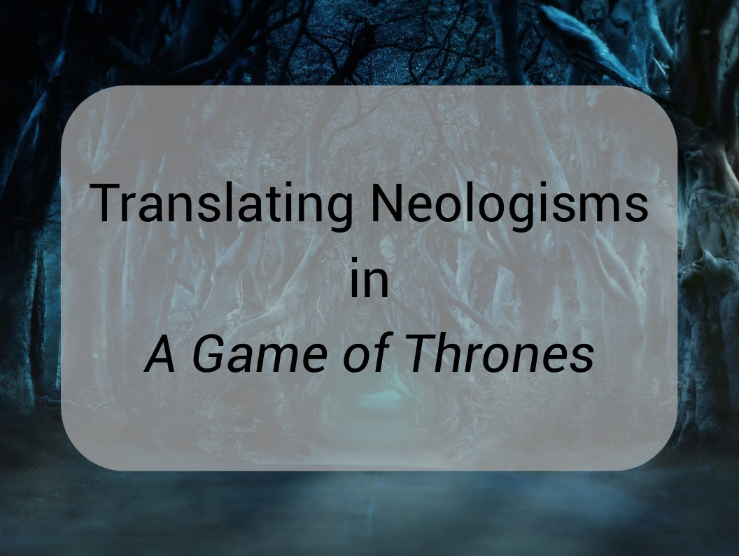 Translating neologisms in A Game of Thrones