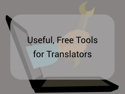 Useful, Free Tools for Translators