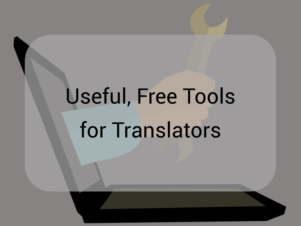 Useful, Free Tools for Translators
