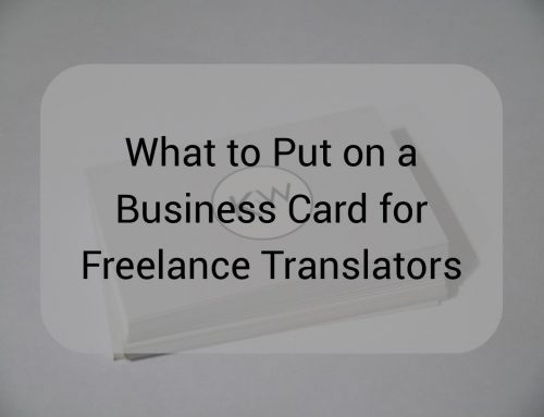 What to Put on a Business Card for Freelance Translators