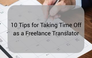 10 Tips for Taking Time Off as a Freelance Translator